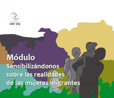 Módulo sensibilizándonos sobre las realidades de las mujeres migrantes