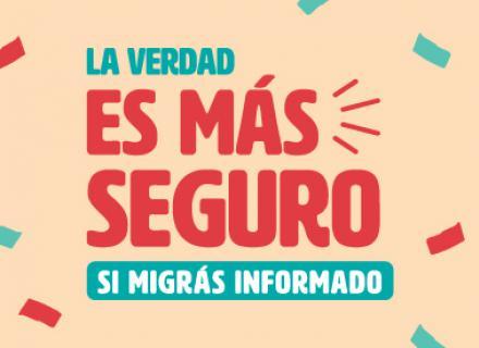 Logo de la campaña: La verdad, es más seguro si migrás informado